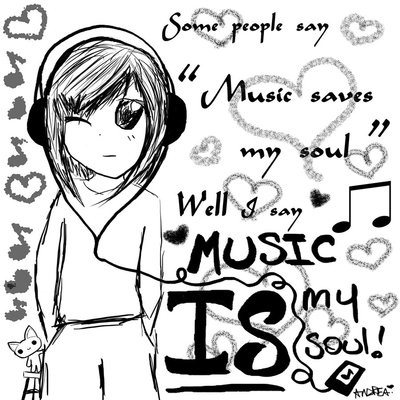 Music IS my soul!